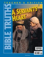 Bible Truths 2: A Servant's Heart Teacher's Edition (3rd ed.)