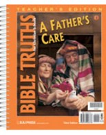 Bible Truths 1: A Father's Care Teacher's Edition (3rd ed.)