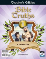 BIBLE TRUTHS 1 TEACHER'S EDITION (4TH)
