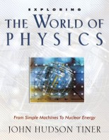 Exploring the World of Physics - Survey of Science History & Concepts